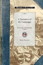 A Narrative of the Campaign in the Valle : Civil War - Robert Patterson