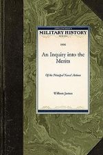An Inquiry Into the Merits of the Princi : Between Great-Britain and the United States - William James