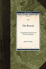 The Recruit : Military History (Applewood) - John T. Cairns