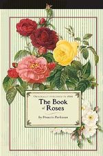 The Book of Roses : Gardening in America - Francis Parkman