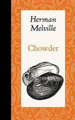 Chowder - Herman Melville