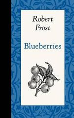 Blueberries - Robert Frost