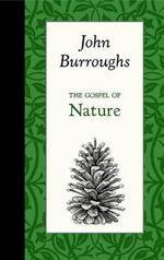 The Gospel of Nature - John Burroughs