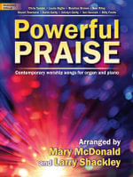 Powerful Praise : Contemporary Worship Songs for Organ and Piano - Mary McDonald