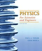 Physics for Scientists and Engineers : Mechanics, Oscillations and Waves, Thermodynamics v. 1, Chapters 1-20 - Paul A. Tipler