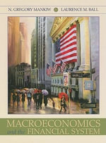 Macroeconomics and the Financial System - University N Gregory Mankiw