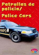 Patrullas de Policia/Police Cars : Pebble Plus: Maquinas Maravillosas/Mighty Machines - Carol K Lindeen