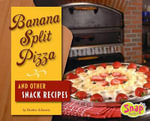 Banana Split Pizza and Other Snack Recipes : Winning on the Diamond - Heather E Schwartz