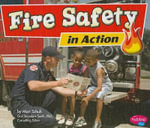 Fire Safety in Action : Fighting Fire - Mari C Schuh