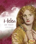 Helen of Troy : Queens and Princesses - Sheila Griffin Llanas