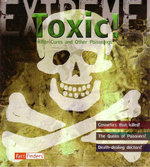 Toxic! - Extreme! Series (Library Binding Hardcover) : Killer Cures and Other Poisonings - Susie Hodge
