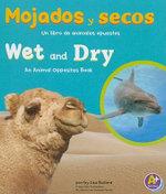 Mojados y Secos/Wet and Dry : Animales Opuestos/Animal Opposites - Lisa Bullard