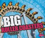 Big Roller Coasters : Pebble Plus: Big (Hardcover) - Catherine Ipcizade
