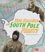 Who Reached the South Pole First? : Race for History - Sheila Griffin Llanas
