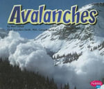 Avalanches : Pebble Plus: Earth in Action - Mari C Schuh