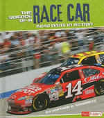 The Science of a Race Car : Reactions in Action - Heather E Schwartz