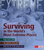 Surviving in the World's Most Extreme Places : Fact Finders: Extreme Explorations! (Library) - Ross Piper