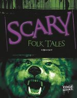Scary Folktales : Edge Books: Scary Stories (Library) - Megan Kopp