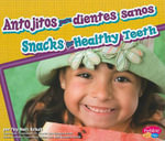 Antojitos Para Dientes Sanos/Snacks for Healthy Teeth - Mari C Schuh