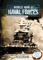 World War II Naval Forces : An Interactive History Adventure - Elizabeth Raum