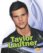 Taylor Lautner : Snap Books: Star Biographies (Library) - Sheila Griffin Llanas