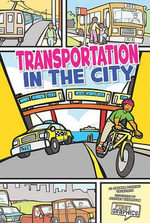 Transportation in the City : First Graphics: My Community - Amanda Doering Tourville