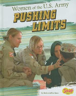 Women of the U.S. Army : Pushing Limits - Sheila Griffin Llanas