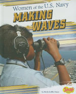 Women of the U.S. Navy : Making Waves - Sheila Griffin Llanas