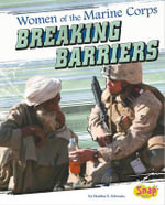Women of the U.S. Marine Corps : Breaking Barriers - Heather E Schwartz