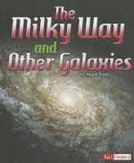 The Milky Way and Other Galaxies : Fact Finders: The Solar System and Beyond - Megan Kopp