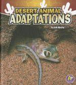 Desert Animal Adaptations : A+ Books: Amazing Animal Adaptations - Julie Murphy