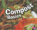 Compost Basics : Pebble Plus: Science Builders - Mari C Schuh