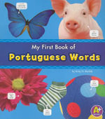 MyFirst Book of Portuguese Words - Katy R. Kudela