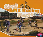 Cool BMX Racing Facts - Eric Braun