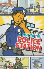 A Visit to the Police Station : First Graphics: My Community - Amanda Doering Tourville