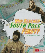 Who Reached the South Pole First? : Fact Finders: Race for History - Sheila Griffin Llanas