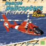 Rescue Helicopters in Action - Rebecca Olien