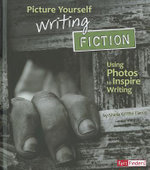 Picture Yourself Writing Fiction : Using Photos to Inspire Writing - Sheila Griffin Llanas