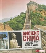 Ancient China : Beyond the Great Wall - Muriel L. Dubois