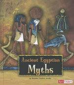 Ancient Egyptian Myths : Ancient Egyptian Civilization - Kristine Carlson Asselin