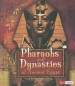 Pharaohs and Dynasties of Ancient Egypt : Ancient Egyptian Civilization - Kristine Carlson Asselin
