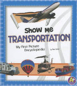 Show Me Transportation : My First Picture Encyclopedia - Mari C Schuh