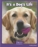 It's a Dog's Life : Wonder Readers: Social Studies - Mary Lindeen