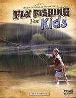Fly Fishing for Kids - Tyler Omoth