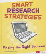 Smart Research Strategies : Finding the Right Sources - Kristine Carlson Asselin