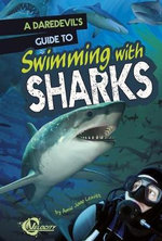 A Daredevil's Guide to Swimming with Sharks - Amie Jane Leavitt