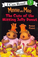 Minnie and Moo and the Case of the Missing Jelly Donut - Denys Cazet
