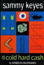 Sammy Keyes and the Cold Hard Cash : Live Oak Mysteries - Wendelin Van Draanen