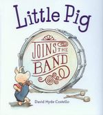Little Pig Joins the Band - David Hyde Costello