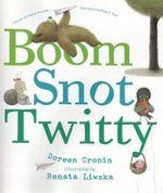 Boom Snot Twitty - Doreen Cronin